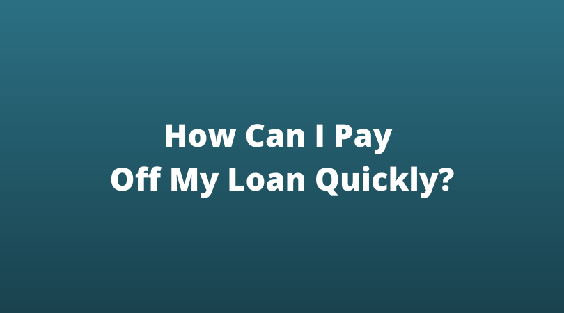 how to pay a loan back fast